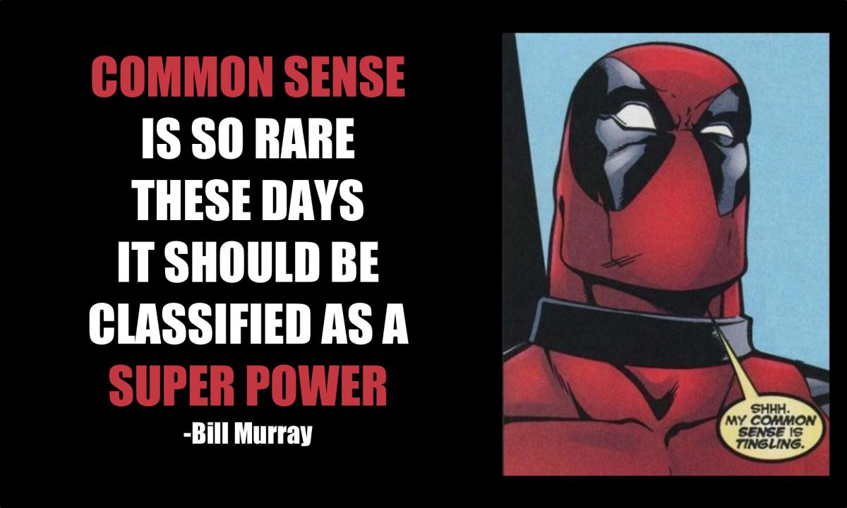 Use Some Common Sense