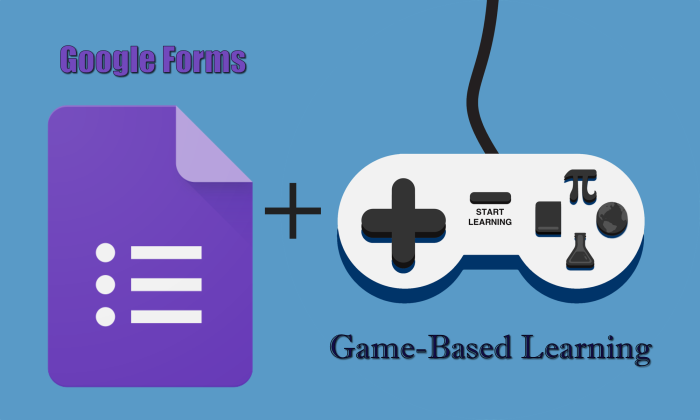Google Forms and Game-Based Learning