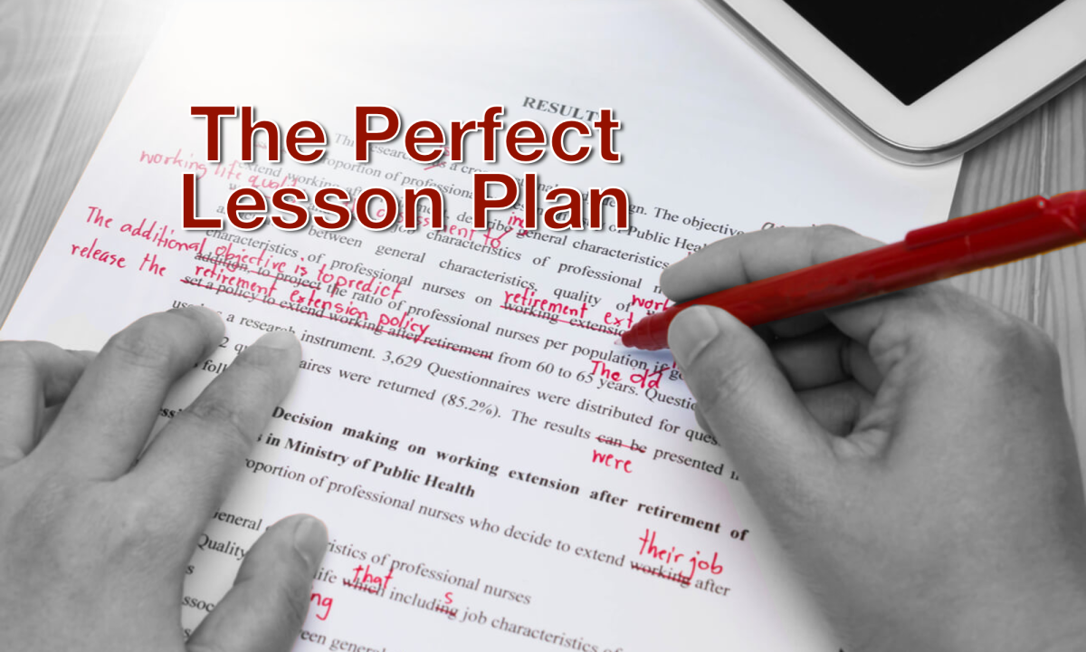 Creating The Perfect Lesson Plan: 10 Steps & 8 Essential Elements