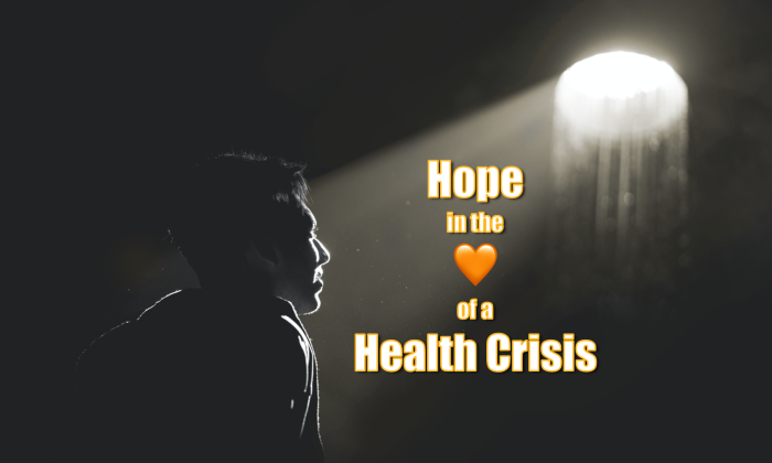 Hope in the Heart of a Health Crisis text and a man in shadow looking at a light from a hole