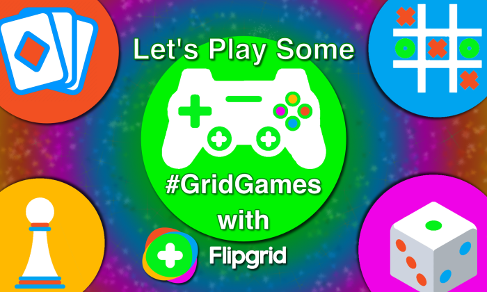 Let's Play Some GridGames With Flipgrid